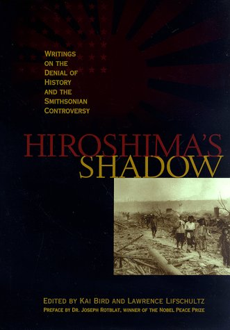 9780963058737: Hiroshima's Shadow (Writings on the denial of history & the Smithsonian controversy)