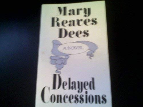 Delayed Concessions: Mary Reaves Dees
