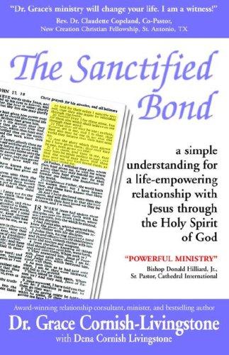 The Sanctified Bond: Grace, M Cornish-Livingstone, Dena, D Cornish Livingstone