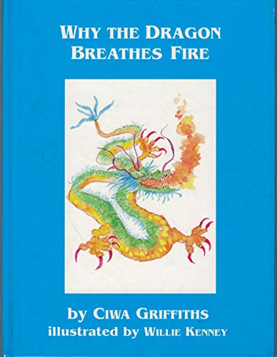 9780963070913: Why the Dragon Breathes Fire