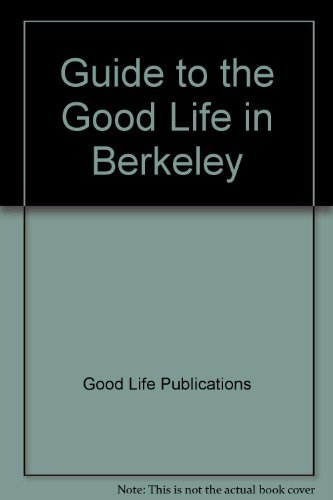 9780963074041: Guide to the Good Life in Berkeley