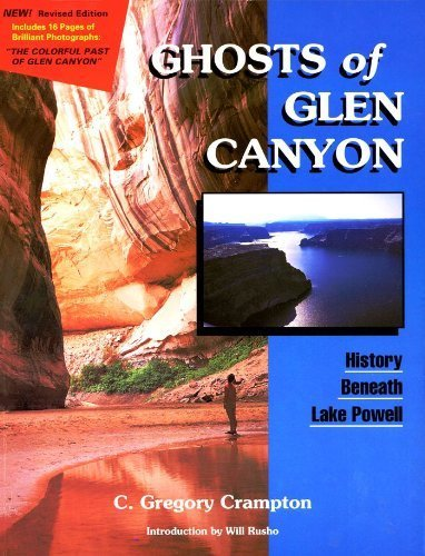 9780963075710: Ghosts of Glen Canyon: History Beneath Lake Powell