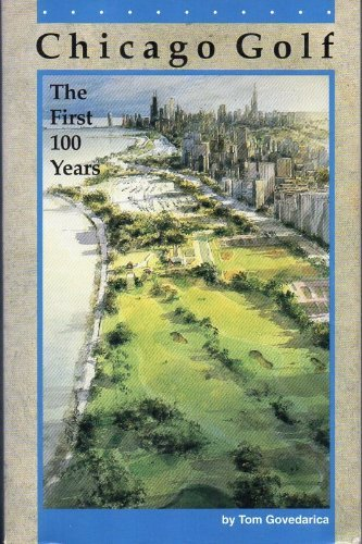 Chicago Golf: The First One Hundred Years: Thomas Govedarica
