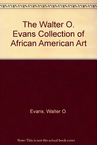 9780963076427: The Walter O. Evans Collection of African American Art