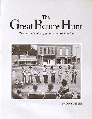 9780963077080: The Great Picture Hunt: The Art and Ethics of Feature Picture Hunting