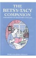 9780963078308: The Betsy-Tacy Companion: A Biography of Maud Hart Lovelace