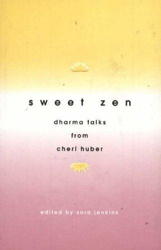 9780963078445: Sweet ZEN: Dharma Talks from Cheri Huber