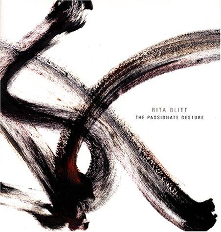 9780963078582: Rita Blitt : The Passionate Gesture