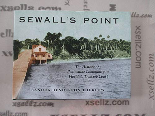 9780963078872: Sewall's Point: The History of a Peninsular Community on Florida's Treasure Coast