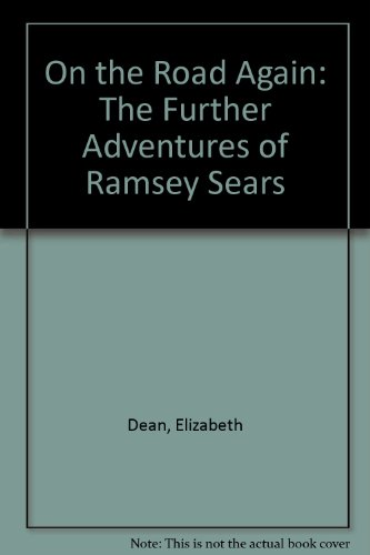 On the Road Again: The Further Adventures of Ramsey Sears (0963082205) by Elizabeth Dean