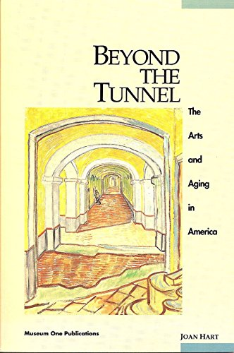 Beyond the Tunnel: The Arts and Aging: Joan Hart