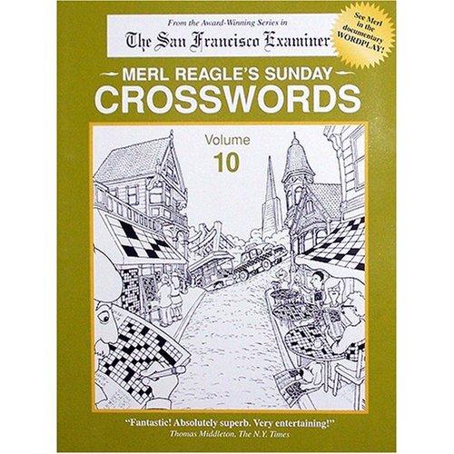 Merl Reagle's Sunday Crosswords, Volume 10: Merl Reagle