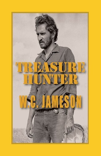Treasure Hunter: Caches, Curses and Deadly Confrontations (0963082973) by W. C. Jameson
