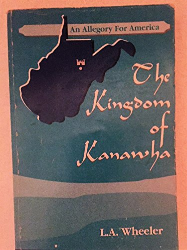 9780963083401: The Kingdom of Kanawha: An Allegory for America