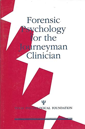 Forensic Psychology for the Journeyman Clinician