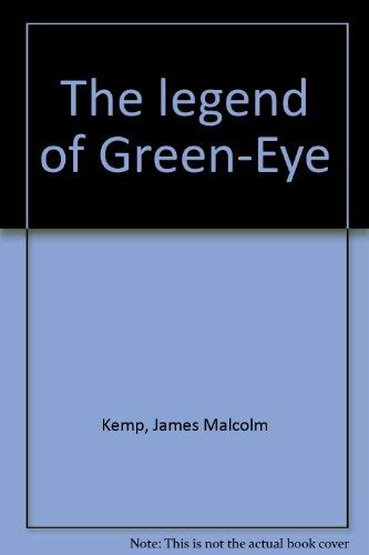 The Legend of Green-Eye: Kemp, James Malcolm