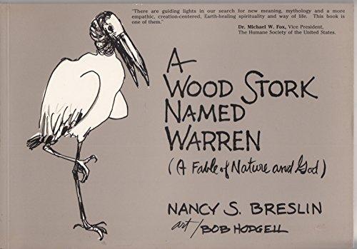 A Wood Stork Named Warren: A Fable: Nancy S. Breslin;