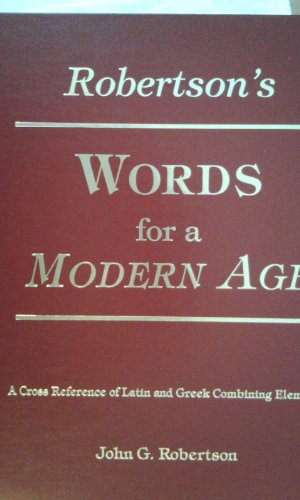 9780963091901: Robertson's Words for a Modern Age : A Cross Reference of Latin and Greek Combining Elements