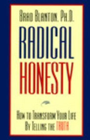 9780963092120: Radical Honesty (How to Transform Your Life By Telling the Truth)