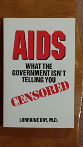 9780963094001: AIDS: What the Government Isn't Telling You