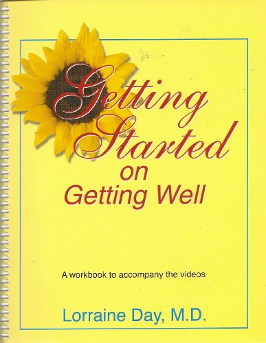 9780963094025: Getting Started on Getting Well: A Workbook to Accompany the Videos