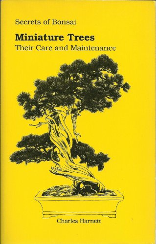 9780963095909: Miniature Trees: Their Care & Maintenance (Secrets of Bonsai Series)