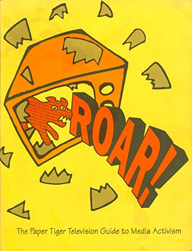9780963099938: Roar! : The Paper Tiger Television Guide to Media Activism