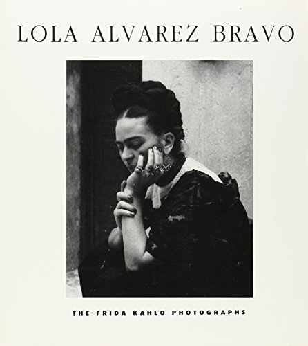 Lola Alvarex Bravo: The Frida Kahlo Photographs: Frida Kahlo; Salomon