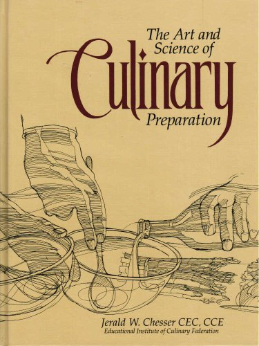 9780963102317: The Art and Science of Culinary Preparation