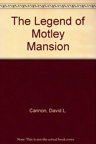 The Legend of Motley Mansion: David L. Cannon