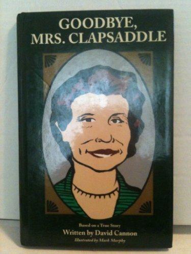 9780963102843: Goodbye, Mrs. Clapsaddle (Appleseed books series for children)