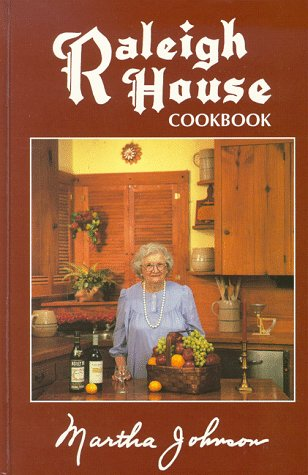 Raleigh House Cookbook: Martha R. Johnson