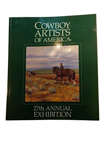 Cowboy Artists of America: Ca Twenty-Seventh Annual Exhibition Phoenix Art Museum October ...