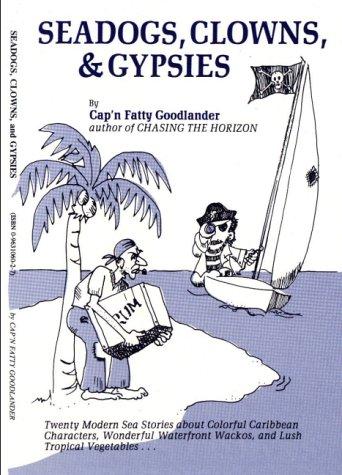Sea Dogs, Clowns, & Gypsies: Cap'n Fatty Goodlander