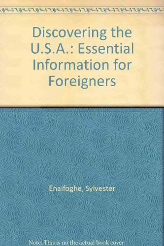 Discovering the U.S.A.: Essential Information for Foreigners: Sylvester Enaifoghe