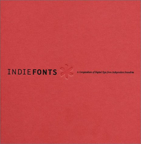 9780963108227: IndieFonts: A Compendium of Digital Type from Independent Foundries (Book & CD-Rom)
