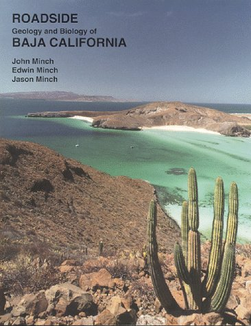 Roadside Geology & Biology of Baja California: Minch, John