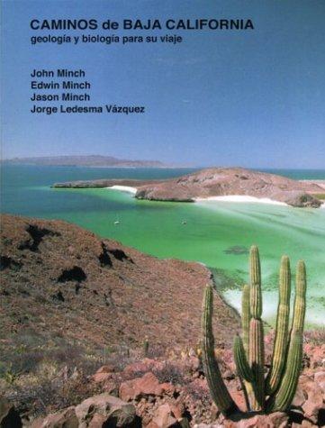 Caminos de Baja California: Geologia y Biologia: John Minch, Edwin