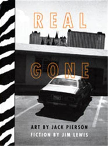 Real Gone: Photographs by Jack Pierson & Fiction by Jim Lewis (9780963109521) by Jim Lewis
