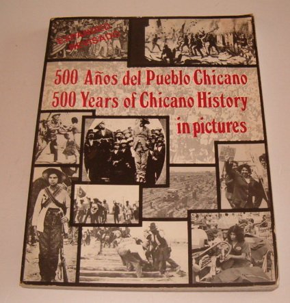 9780963112309: 500 Anos Del Pueblo Chicano / 500 Years of Chicano History: In Pictures