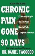 9780963112545: Chronic Pain Gone 90 Days