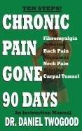 9780963112545: Chronic Pain Gone 90 Days