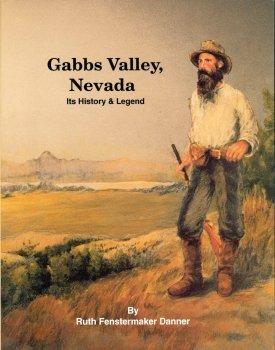 Gabbs Valley, Nevada Its History & Legend: Ruth Fenstermaker Danner