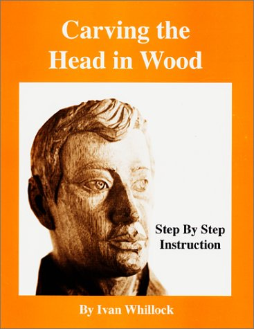 9780963117328: Carving the Head in Wood