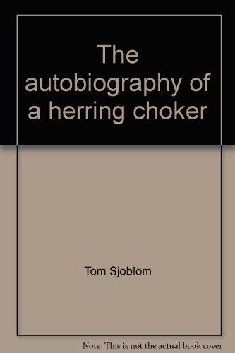 The Autobiography of a Herring Choker: Sjoblom, Tom