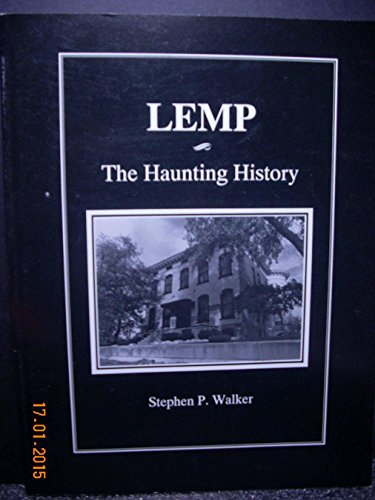 Lemp: The Haunting History: Walker, Stephen P.
