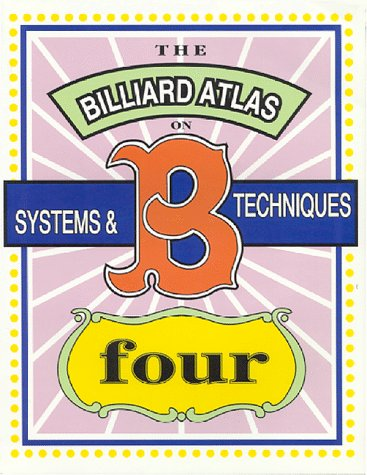 A Billiard Atlas On Systems and Techniques, Volume IV: Walt N. Harris; Walt, N. Harri