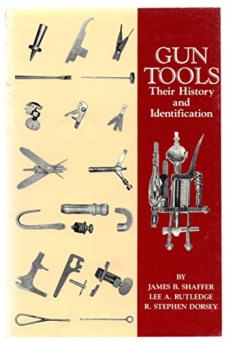 9780963120809: Gun Tools: Their History and Identification
