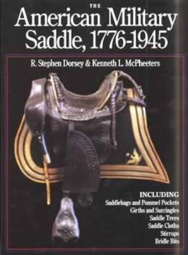 9780963120847: The American military saddle, 1776-1945