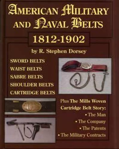 9780963120892: American military and naval belts, 1812-1902